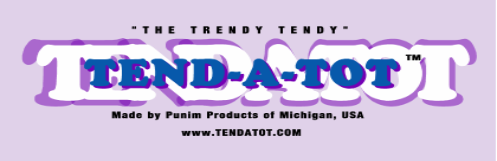 TEND-A-TOT, THE TRENDY TENDY  WITH 6 FUNCTIONS FOR DINING, STROLLING, CARRYING, CHANGING, TRAVELING AND VISITING MADE IN MICHIGAN, USA